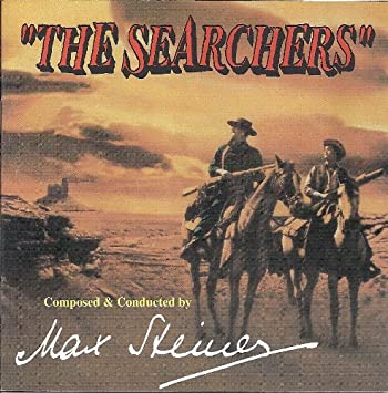 Max Steiner, Voice Performance by The Sons of the Pioneers, Orchestrations by Murry Cutter - The Searchers - Amazon.com Music