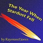 The Year When Stardust Fell | Raymond F. Jones