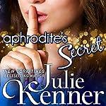 Aphrodite's Secret: The Protectors, Book 3   Julie Kenner