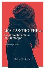 Katastrophe: The Dramatic Actions of Kat Morgan Paperback