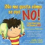 ¡No Me Gusta Cómo Se Oye NO!, Julia Cook, 1934490539