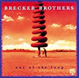 Out Of The Loop by Brecker Brothers (1994-08-30)