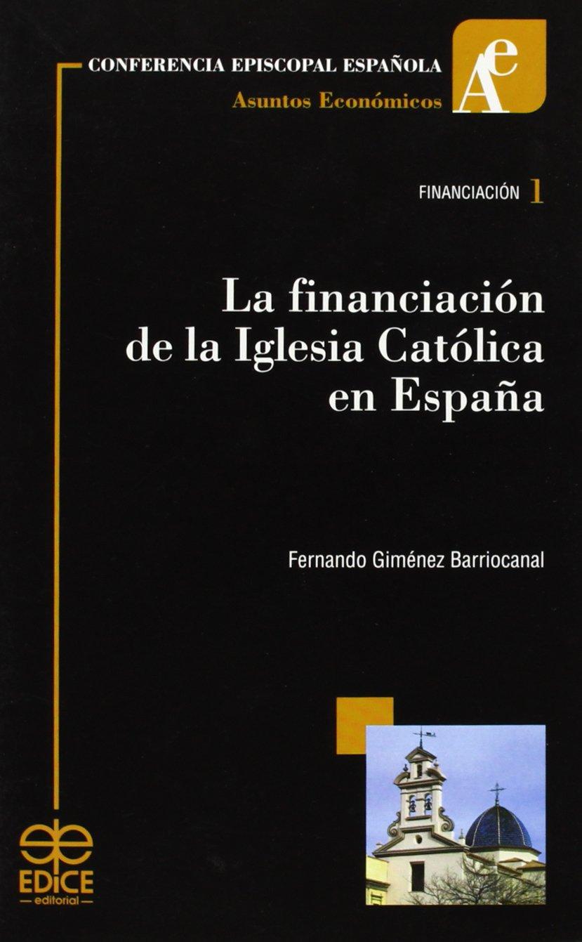 La financiacion de la iglesia catolica en España: Amazon.es: Gimenez Barriocanal, Fernando: Libros