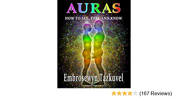 AURAS: How to See, Feel & Know (Full Color ed )
