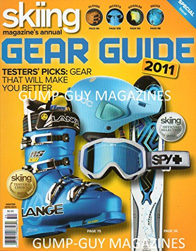 Skiing Magazine Annual 2011 GEAR GUIDE Testers' Picks: Gear That Will Make You - Skis Touring Freeride