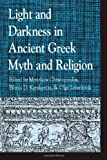 Light and Darkness in Ancient Greek Myth and Religion, Christopoulos, Menelaos, 0739138987