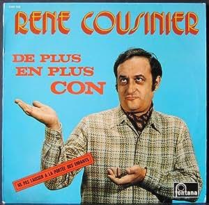 """Fontana 6399006 - René Cousinier : """"De Plus en Plus Con"""" : Petite Leçon de Français, Les Belges les Suisses, Le Chameau, Petite Leçon de Politique (1), Les Alsaciens, Petite Leçon de Politique (2), Les Gaullistes et les Communistes, Les Juifs en Russie, Les Syndicalistes Marseillais, Considérations Chrétiennes.- (1 disque vinyle 33t LP)"""