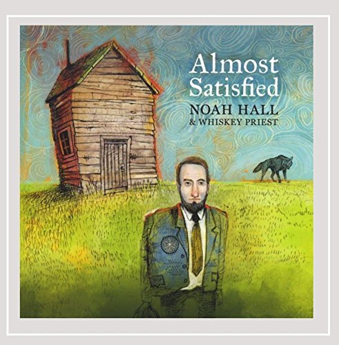 Almost Satisfied by Noah Hall & Whiskey Priest (2014-05-06 ...