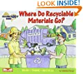 Where Do Recyclable Materials Go? Read, Think, Recycle (Garbology Kids)
