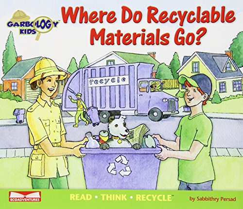 Materials Recyclable (Where Do Recyclable Materials Go? Read, Think, Recycle (Garbology Kids))