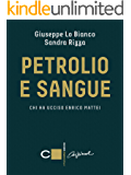 Petrolio e sangue: Chi ha ucciso Enrico Mattei