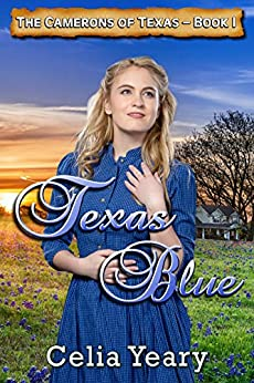 Texas Blue: The Camerons of Texas, Book I by [Yeary, Celia]