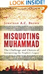 Misquoting Muhammad: The Challenge an...
