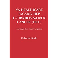 V.A. healthcare facade/Hep C, Cirrhosis, Liver cancer: End stage liver cancer symptoms