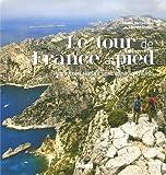 Le tour de France à pied : 6000 kilomètres le long des frontières