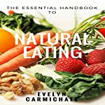 The Essential Handbook to Natural Eating | Evelyn Carmichael