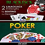 Blackjack & Poker: 21 Blackjack Strengths to Beating the Dealer! & Mastering Winning with the Hand You Are Dealt! | Joe Lucky