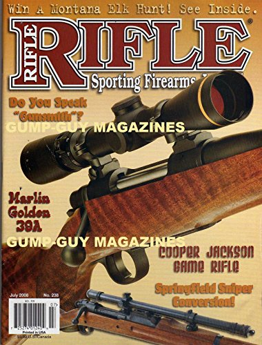 (Rifle Sporting Firearms Journal July 2008 Magazine No. 238 DO YOU SPEAK GUNSMITH? Marlin Golden 39A COOPER JACKSON GAME RIFLE Springfield Sniper Conversion)