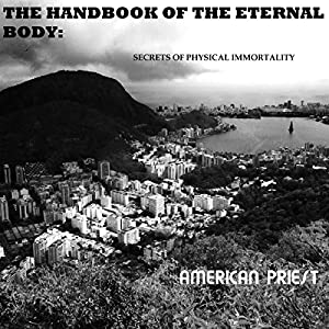The Handbook of the Eternal Body Audiobook