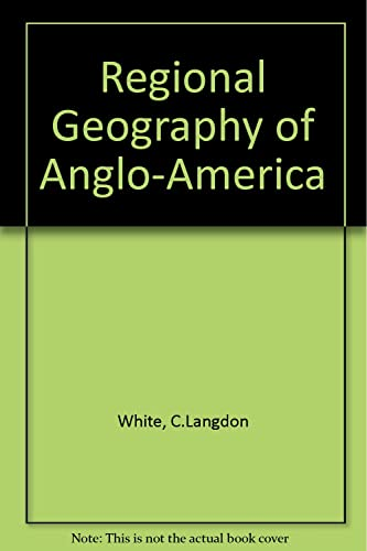 Regional Geography of Anglo-America