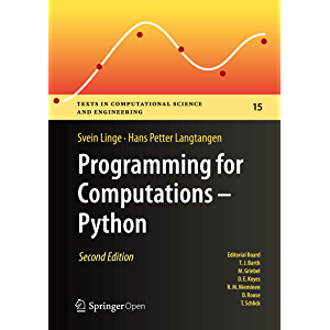 Programming for Computations - Python: A Gentle Introduction to Numerical Simulations with Python 3.6 (Texts in…
