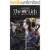 The OP Lich is a Returnee: Book 1 - An OP Returnee (Lich Returnee)