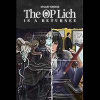 The OP Lich is a Returnee: Book 3 - Shadows (Lich Returnee)