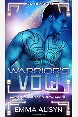 Warrior's Vow: A Sci-Fi Alien Warrior Romance (Warriors of Yedahn) (Volume 2) Paperback