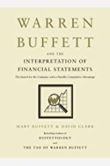 Warren Buffett and the Interpretation of Financial Statements: The Search for the Company with a Durable Competitive Advantage Kindle Edition