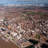 img - for Liverpool: From the Air by Jonathan C.K. Webb (2007-10-04) book / textbook / text book