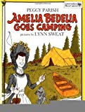 Amelia Bedelia Goes Camping [Hardcover] [1985] (Author) Peggy Parish, Lynn Sweat