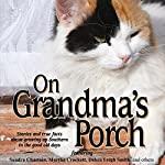 On Grandma's Porch | Bert Goolsby,Sandra Chastain,Maureen Hardegree,Debra Leigh Smith,Martha Shields
