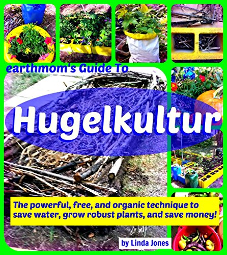 earthmom's Guide to Hugelkultur