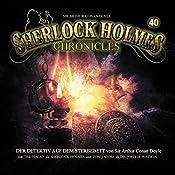 Der Detektiv auf dem Sterbebett (Sherlock Holmes Chronicles 40)   James A. Brett
