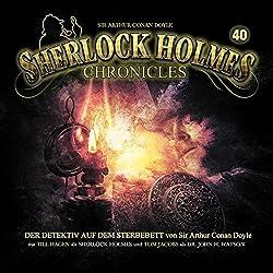 Der Detektiv auf dem Sterbebett (Sherlock Holmes Chronicles 40)