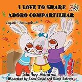 I Love to Share Adoro compartilhar: portuguese kids books, portuguese for children, portuguese baby books, bilingual portuguese (English Portuguese Bilingual Collection) (Portuguese Edition)