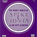 The Wacky World of Spike Jones & His City Slickers