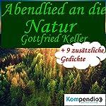 Abendlied an die Natur | Gottfried Keller