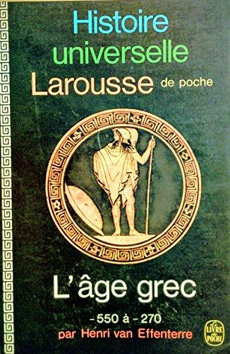 Histoire universelle larousse de poche l'age grec -550 a -270