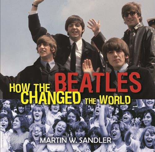 How the Beatles Changed the World by Bloomsbury USA Childrens