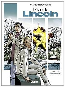 Frank Lincoln, tome 1 : La loi du Grand Nord par Bourgne