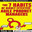 Agile Product Management: The 7 Habits of Highly Effective Agile Product Managers Audiobook by  Paul VII Narrated by Randal Schaffer