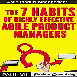 Agile Product Management: The 7 Habits of Highly Effective Agile Product Managers Hörbuch