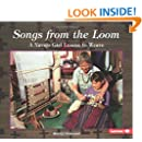 Songs from the Loom: A Navajo Girl Learns to Weave (We Are Still Here) (We Are Still Here : Native Americans Today)