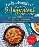#6: Fix-It and Forget-It Healthy 5-Ingredient Cookbook: 150 Easy and Nutritious Slow Cooker Recipes