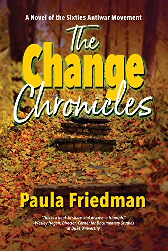 The Change Chronicles: A Novel of the Sixties Antiwar Movement ()