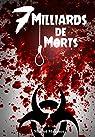 7 Milliards de Morts - Livre Zombie: Morts-vivants épidemie morts par Miallot