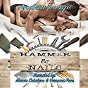 Hammer & Nails Audiobook by Andria Large Narrated by Marcio Catalano, Veronica Pace