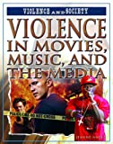 Violence in Movies, Music, and the Media, Jeanne M. Nagle, 1404217959