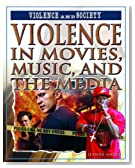 Violence in Movies, Music, and the Media (Violence and Society)
